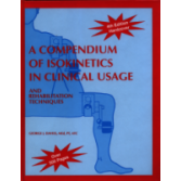 "George J. Davies ""A Compendium of isokinetcis usage and clinical rehabilitation techniques"""